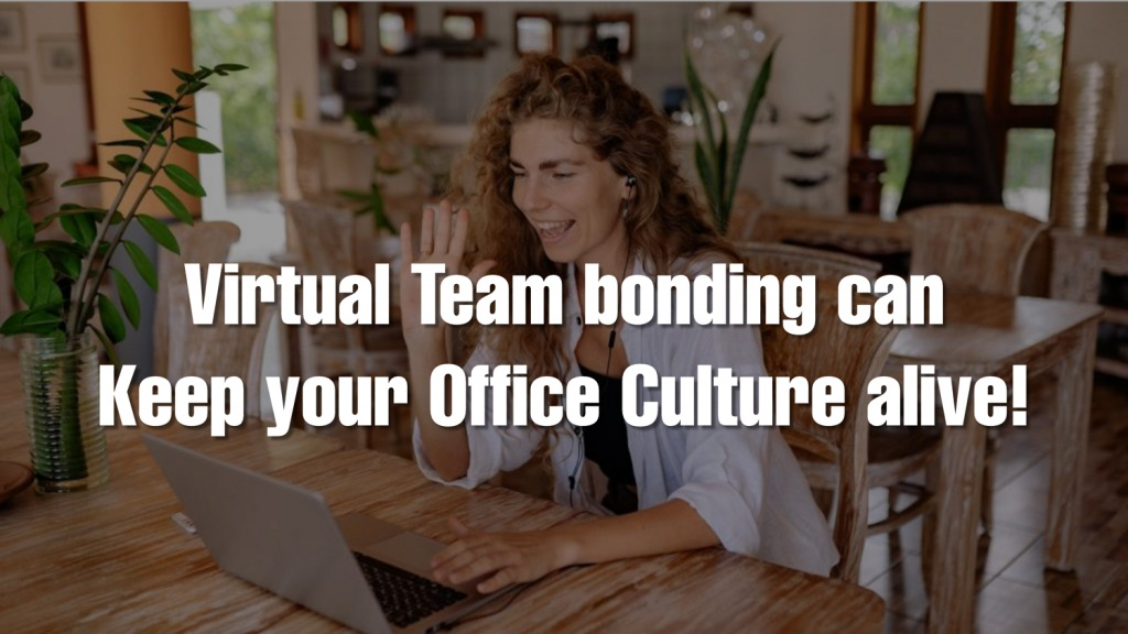 Virtual Team Bonding Can Keep Office Culture Alive
